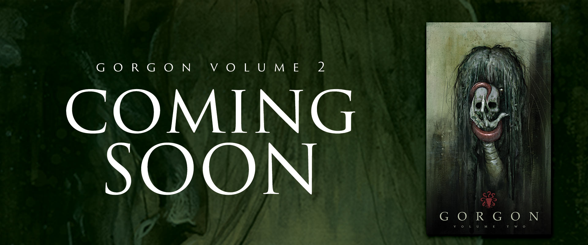 Gorgon Vol 2 Coming Soon